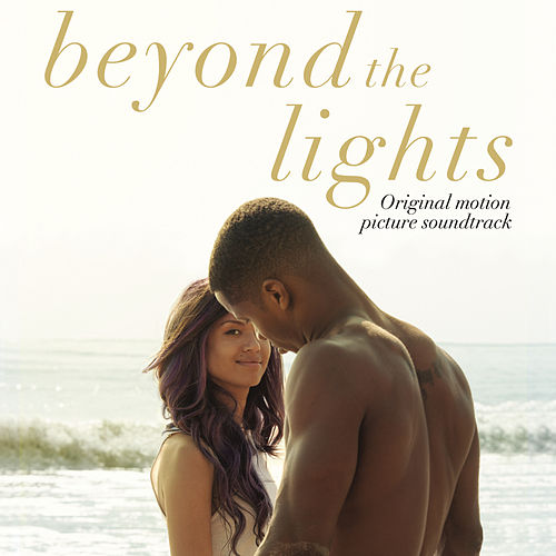 Beyond the Lights (Original Motion Picture Soundtrack) von Various Artists