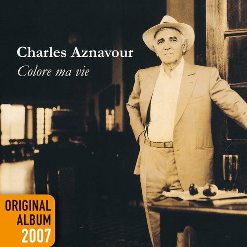 Colore ma vie - Original album 2007 de Charles Aznavour