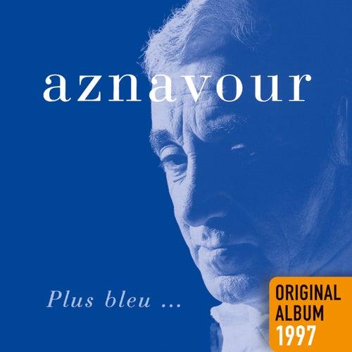 Plus bleu… - Original album 1997 de Charles Aznavour