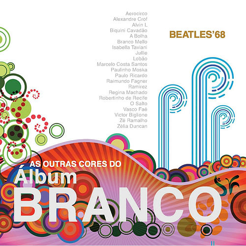 As Outras Cores do Album Branco (Beatles '68 Tribute) de Various Artists