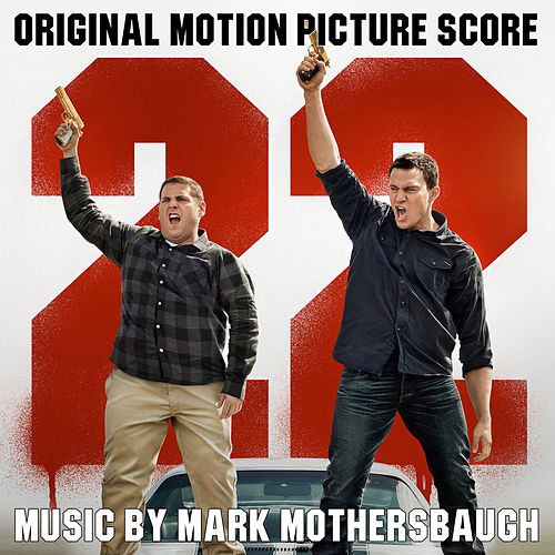 22 Jump Street (Original Motion Picture Score) by Mark Mothersbaugh
