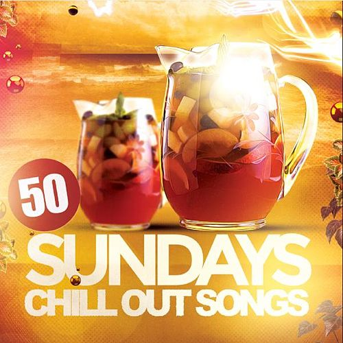 50 Sundays Chill Out Songs von Various Artists