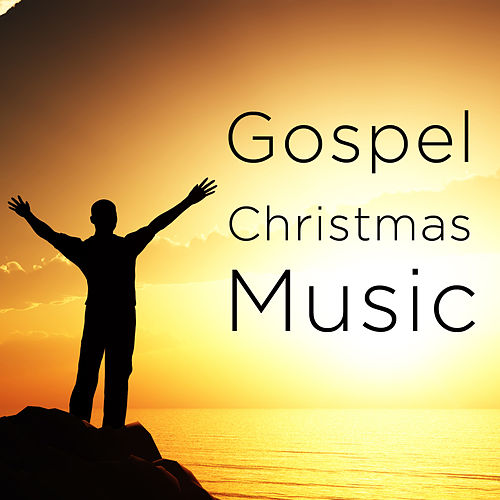 Gospel Christmas Music: Gospel Christmas Carols and Classic Gospel Songs Like Silent Night, Go Where I Send Thee, O Little Town of Bethlehem, And O Come, O Come Emmanuel by Various Artists