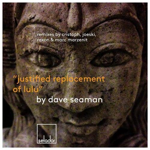 Justified Replacement of Lulu de Dave Seaman