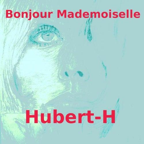 Bonjour Mademoiselle von Hubert H