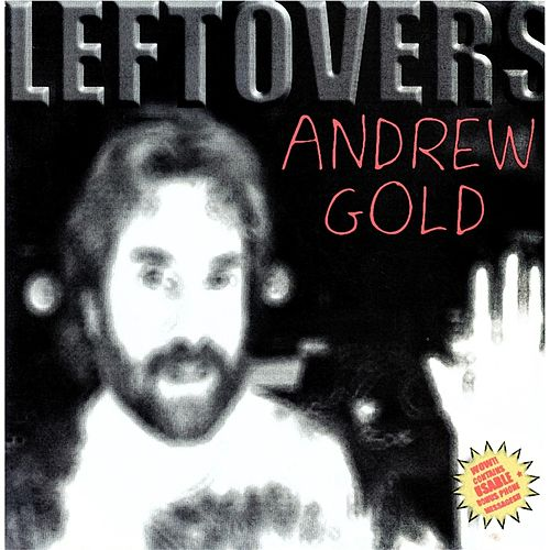 Leftovers fra Andrew Gold