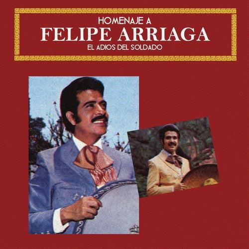 Homenaje a Felipe Arriaga (El Adiós del Soldado) de Felipe Arriaga