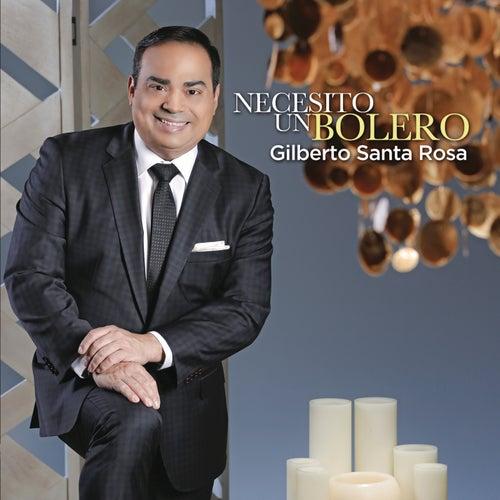 Necesito un Bolero de Gilberto Santa Rosa