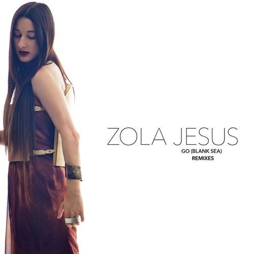 Go (Blank Sea) [Remixes] by Zola Jesus
