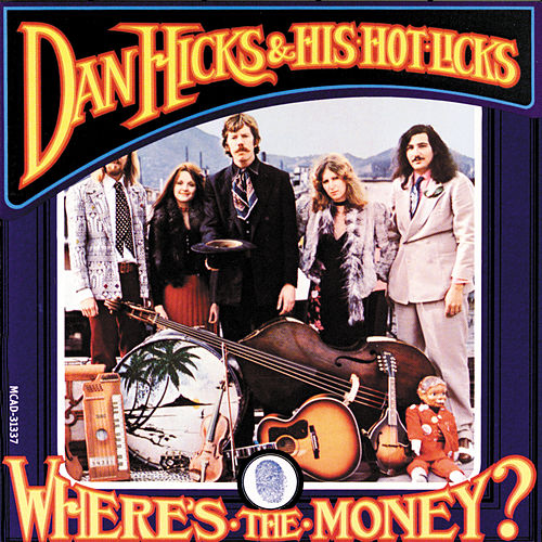 Where's The Money von Dan Hicks