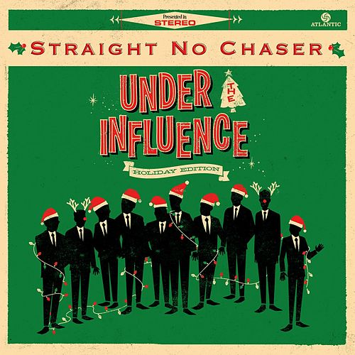 Under The Influence: Holiday Edition de Straight No Chaser