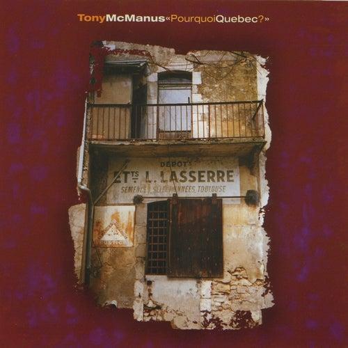 Pourquoi Quebec by Tony McManus