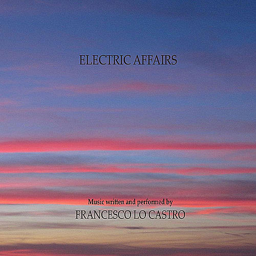 Electric Affairs by Francesco Lo Castro