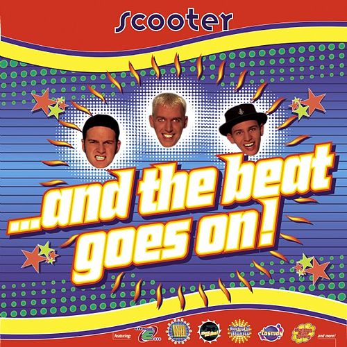 And The Beat Goes On by Scooter