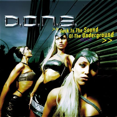 Jack To The Sound of the Underground by D.O.N.S