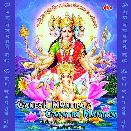 Ganesh Mantra & Gayatri Mantra by Suresh Wadkar