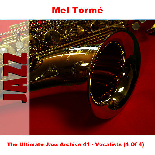 The Ultimate Jazz Archive 41 - Vocalists (4 Of 4) by Mel Tormè