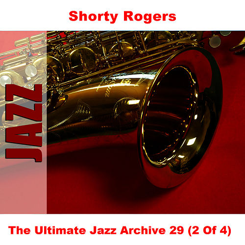 The Ultimate Jazz Archive 29 (2 Of 4) de Shorty Rogers