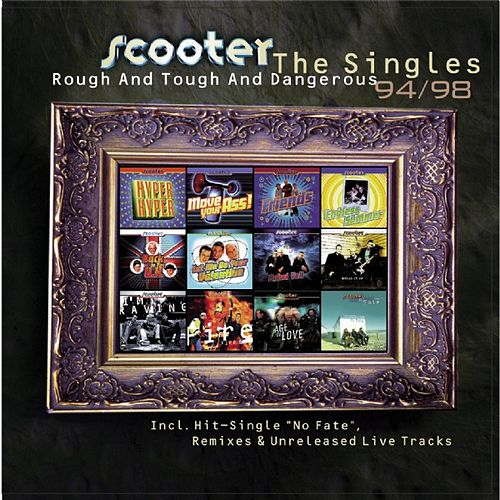 Rough And Tough And Dangerous - The Singles 1994 - 1998 von Scooter