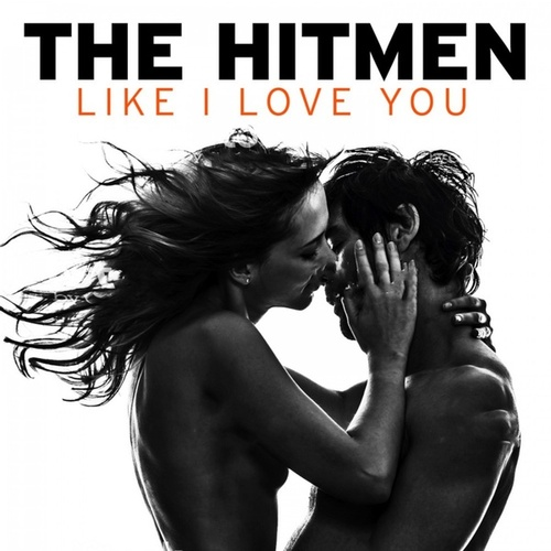 Like I Love You von The Hitmen