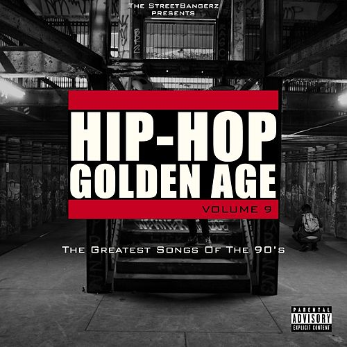 Hip-Hop Golden Age, vol. 9 (The Greatest Songs of the 90's) de Various Artists