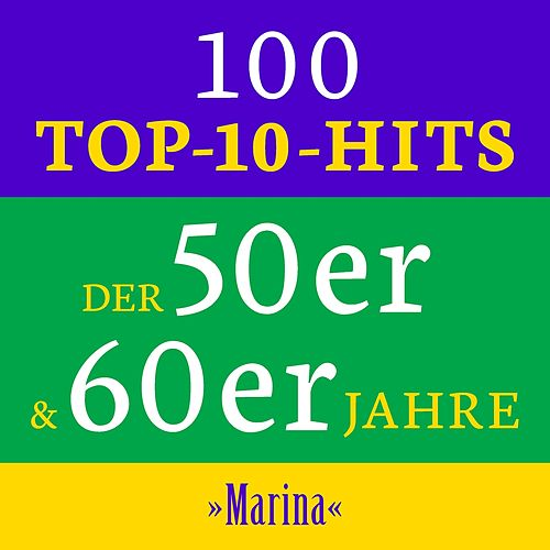 Marina: 100 Top 10 Hits der 50er & 60er Jahre de Various Artists