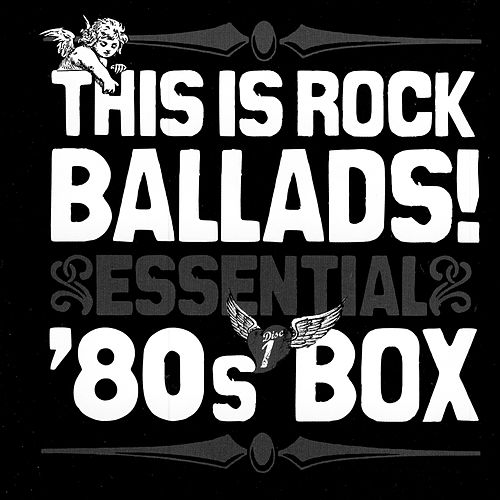 This Is Rock Ballads! Essential '80s Box de Various Artists
