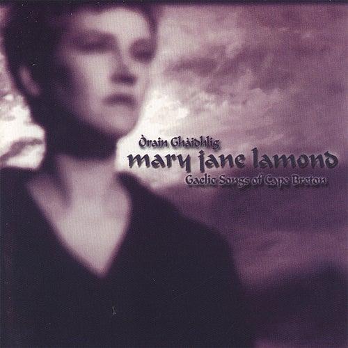 Orain Ghaidhlig (Gaelic Songs of Cape Breton) by Mary Jane Lamond