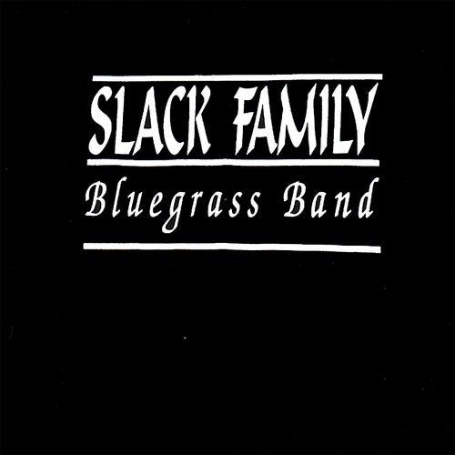 Slack Family Bluegrass Band by Slack Family Bluegrass Band