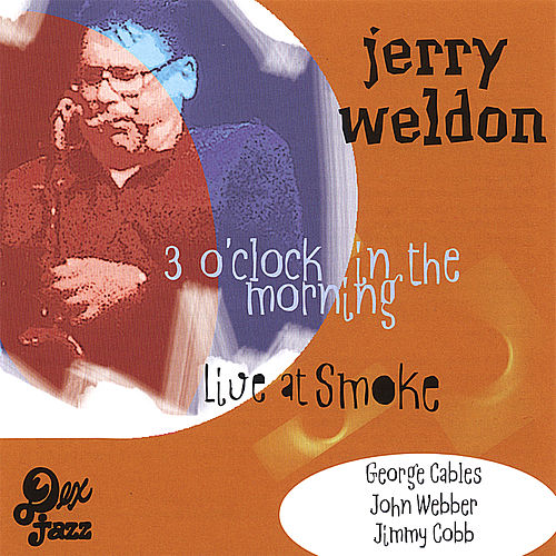 3 O'clock in the Morning- Live At Smoke by Jerry Weldon