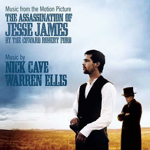 Music From The Motion Picture The Assassination Of Jesse James B von Nick Cave
