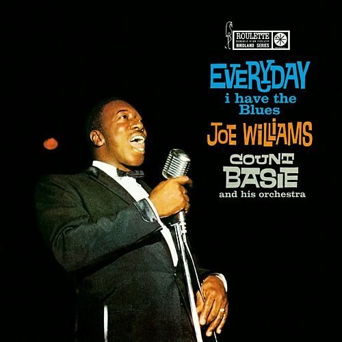 Every Day I Have The Blues de Joe Williams