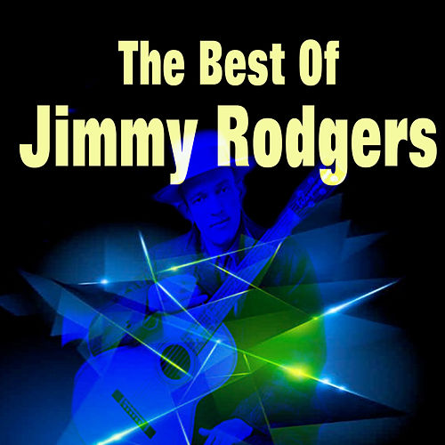 The Best of Jimmy Rodgers von Jimmy Rodgers