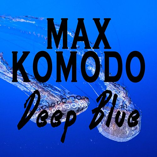 Deep Blue by Max Komodo