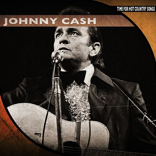 Time for Hot Country Songs (Remastered) by Johnny Cash