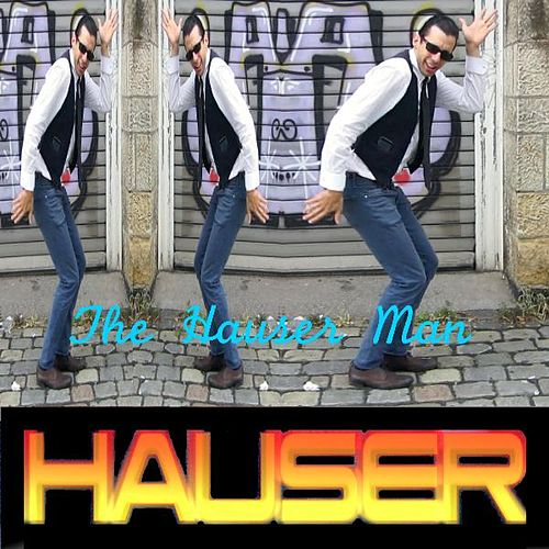 The Hauser Man by Hauser