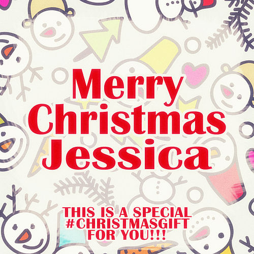 Merry Christmas Jessica - A Special #christmasgift for You de Various Artists