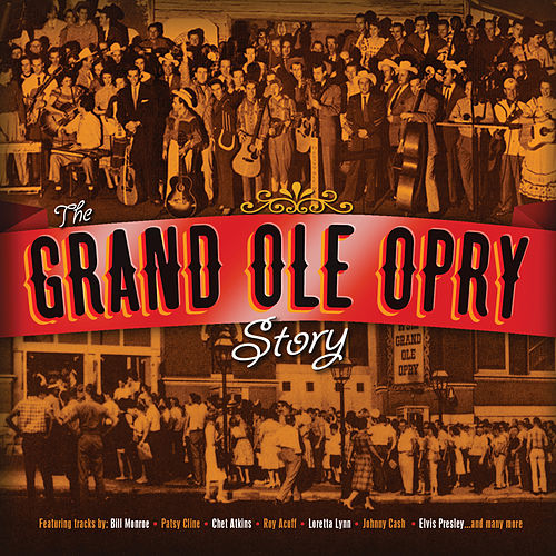 The Grand Ole Opry Story by Various Artists
