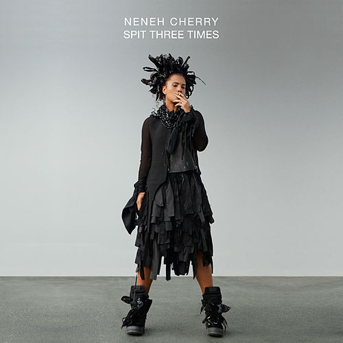 Spit Three Times - Single by Neneh Cherry