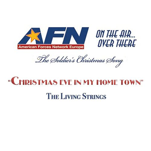 Christmas Eve in My Home Town by Living Strings