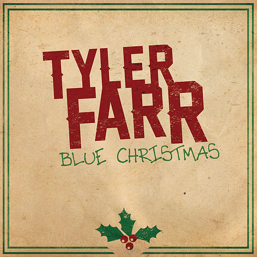 Blue Christmas by Tyler Farr