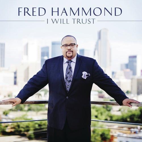 I Will Trust de Fred Hammond