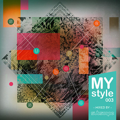 MyStyle003 (Mixed by Subscape) von Various Artists