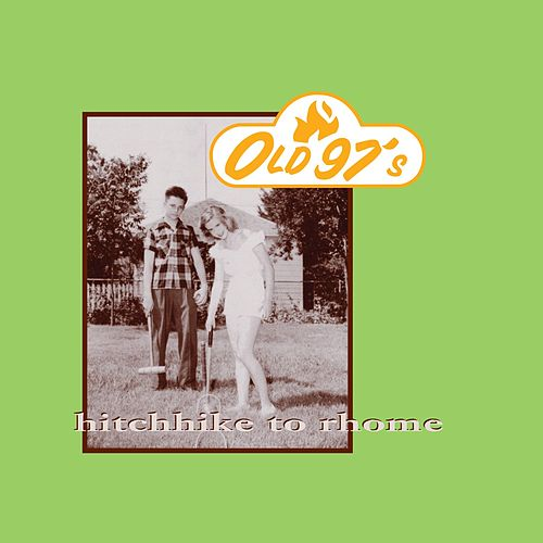 Hitchhike To Rhome by Old 97's