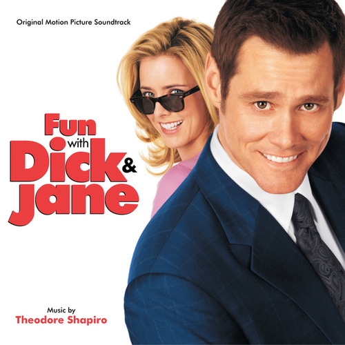 Fun With Dick & Jane (Original Motion Picture Soundtrack) van Theodore Shapiro