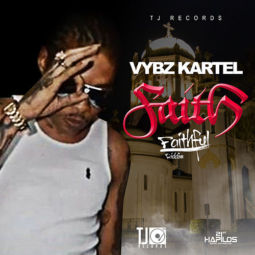 Faith (Faithful Riddim) - Single by VYBZ Kartel