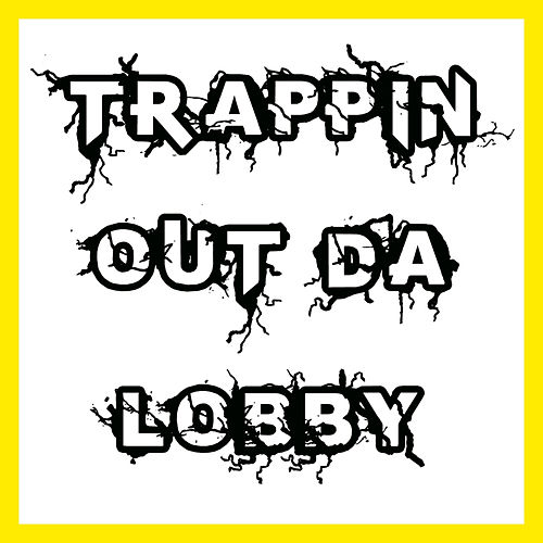 Trappin out da Lobby by PeeWee LongWay