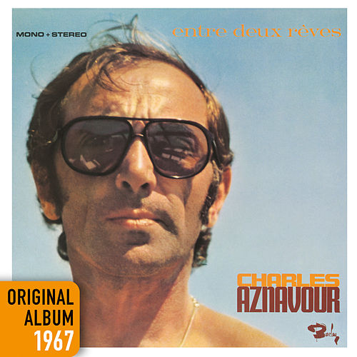 Entre deux rêves - Original album 1967 de Charles Aznavour