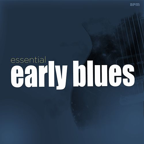 Essential Early Blues de Various Artists