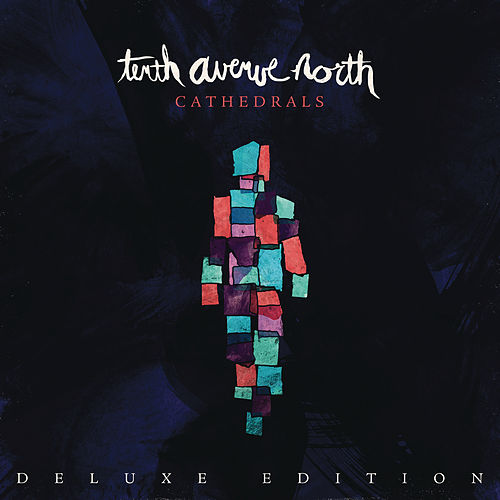 Cathedrals (Deluxe Edition) de Tenth Avenue North